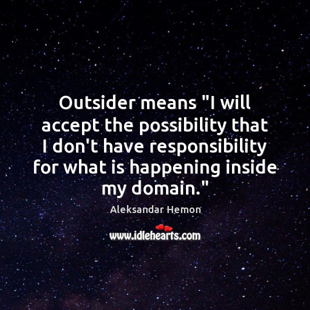 "Image, Outsider means ""I will accept the possibility that I don't have responsibility"