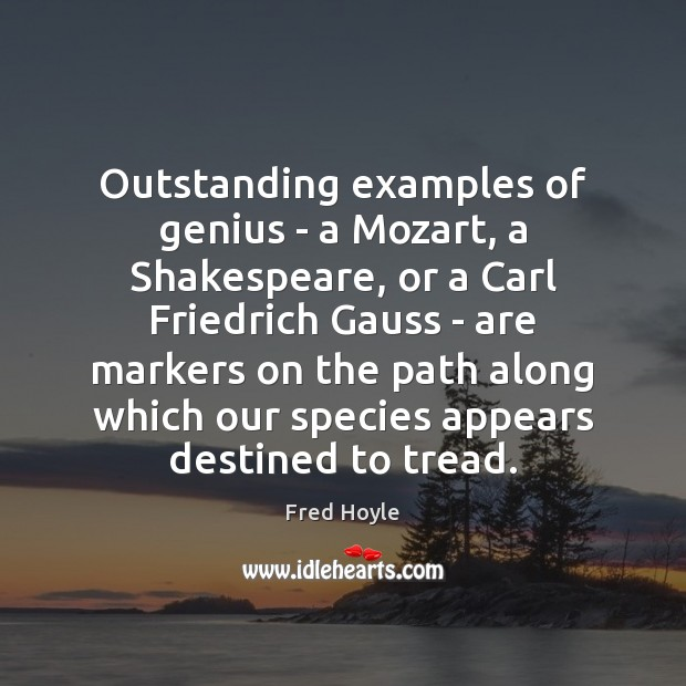 Outstanding examples of genius – a Mozart, a Shakespeare, or a Carl Image
