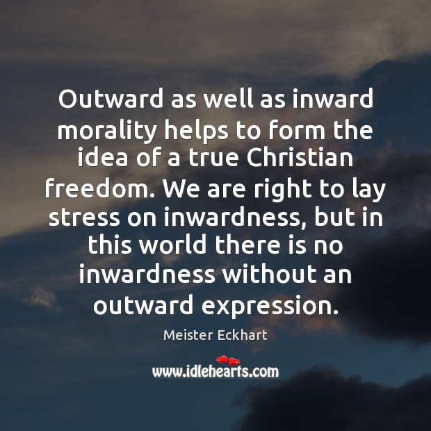 Outward as well as inward morality helps to form the idea of Image