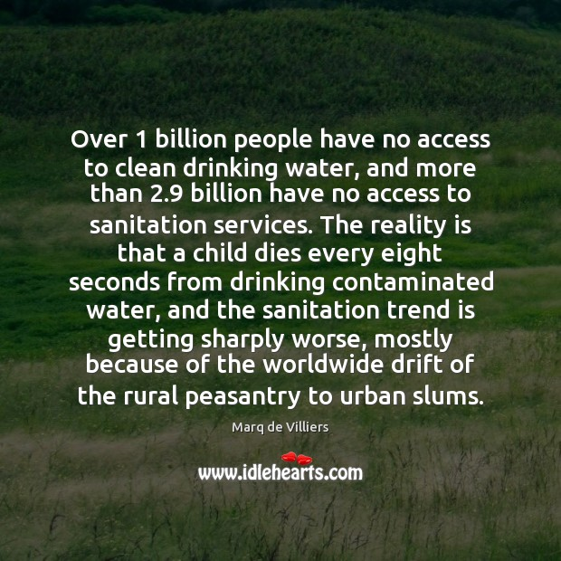 Over 1 billion people have no access to clean drinking water, and more Image