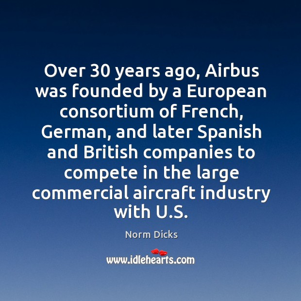 Image, Over 30 years ago, airbus was founded by a european consortium of