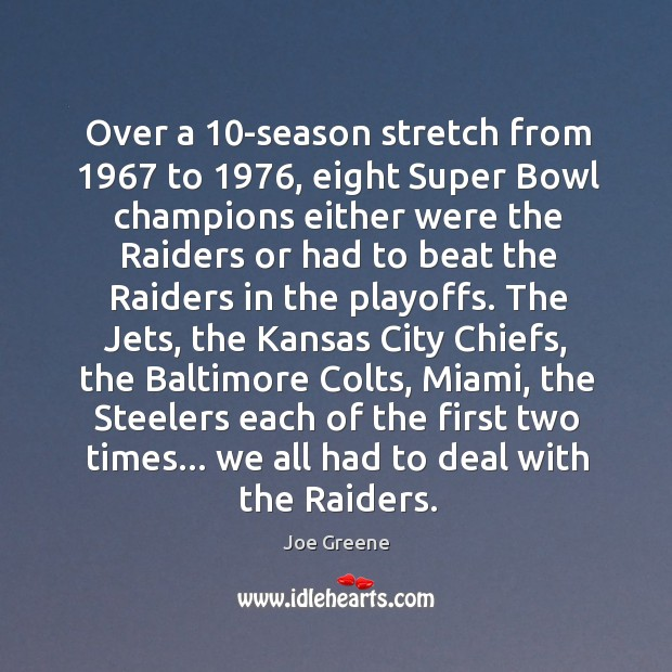 Over a 10-season stretch from 1967 to 1976, eight Super Bowl champions either were Image