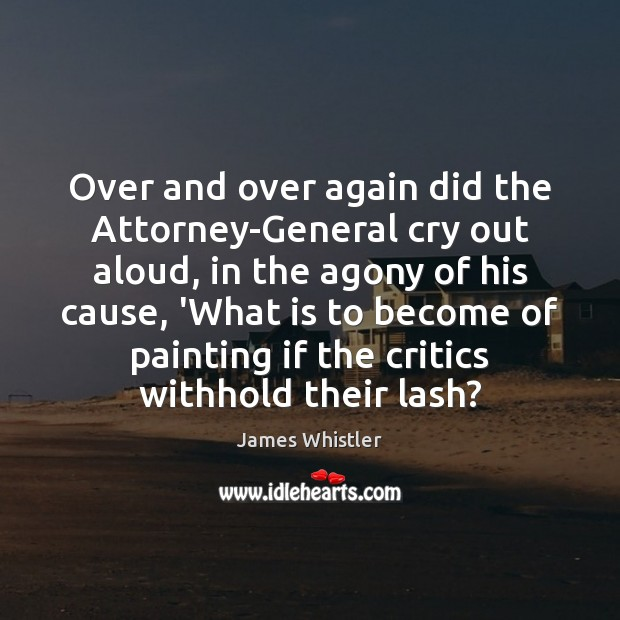 Image, Over and over again did the Attorney-General cry out aloud, in the
