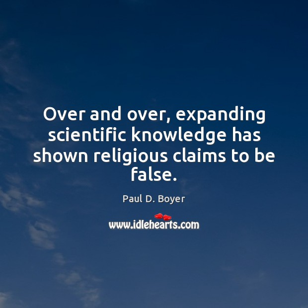 Over and over, expanding scientific knowledge has shown religious claims to be false. Image