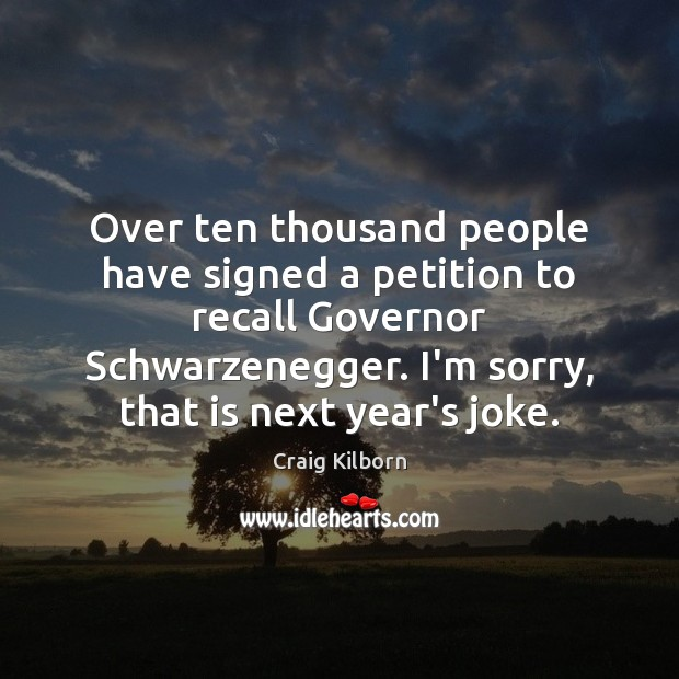Over ten thousand people have signed a petition to recall Governor Schwarzenegger. Image