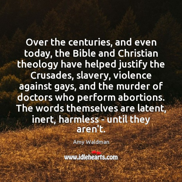 Over the centuries, and even today, the Bible and Christian theology have Image