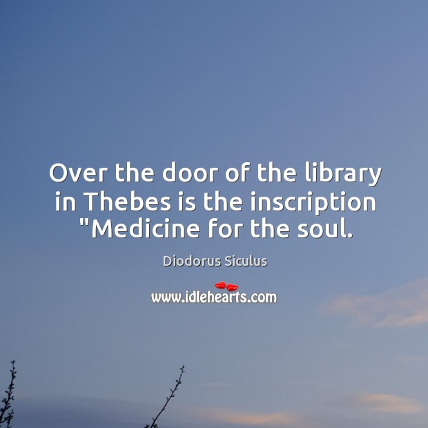 """Over the door of the library in Thebes is the inscription """"Medicine for the soul. Image"""