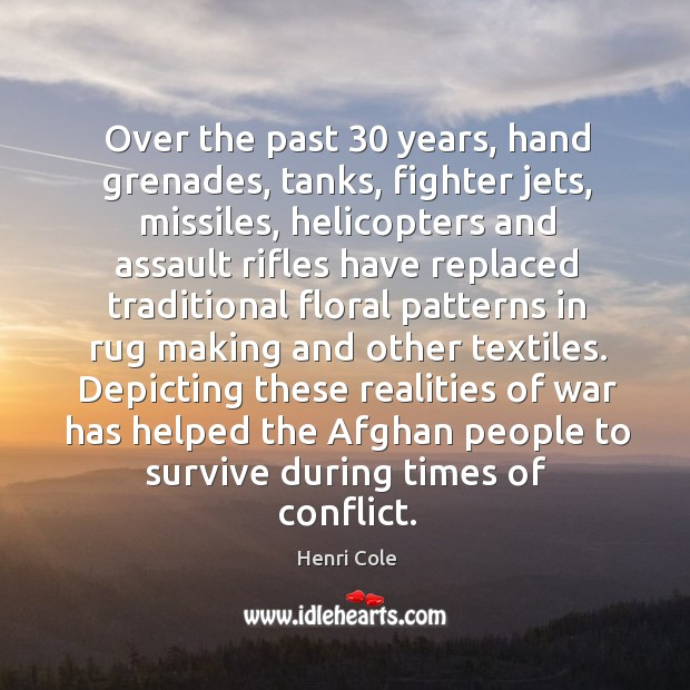 Over the past 30 years, hand grenades, tanks, fighter jets, missiles, helicopters and Image