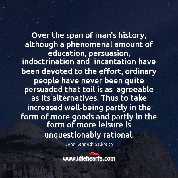 Over the span of man's history, although a phenomenal amount of education, Image