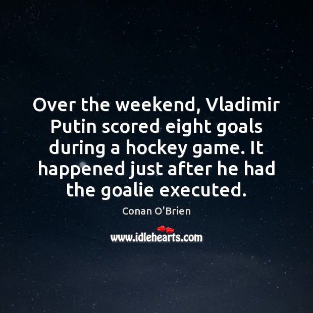 Over the weekend, Vladimir Putin scored eight goals during a hockey game. Image