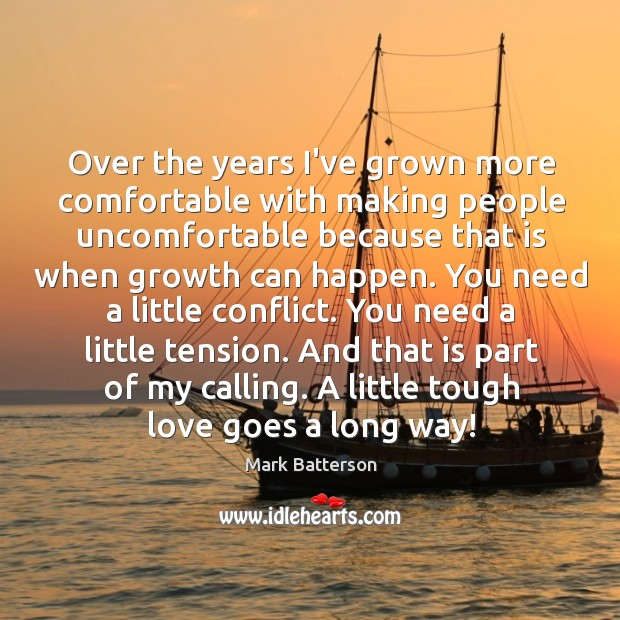 Image, Over the years I've grown more comfortable with making people uncomfortable because