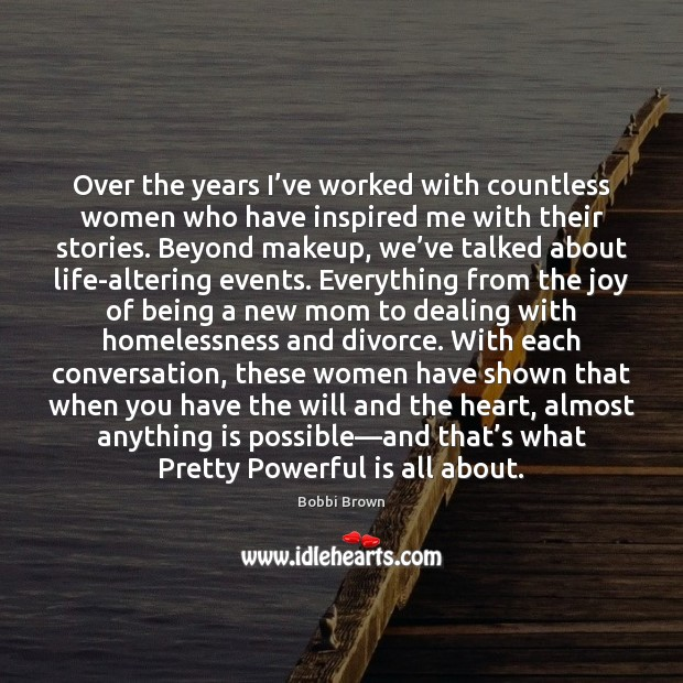 Image, Over the years I've worked with countless women who have inspired