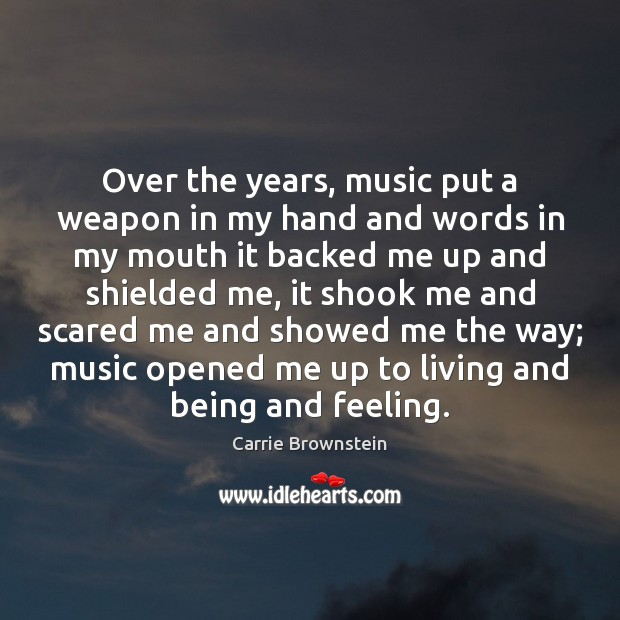 Image, Over the years, music put a weapon in my hand and words