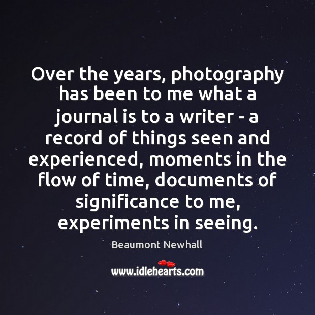 Image, Over the years, photography has been to me what a journal is