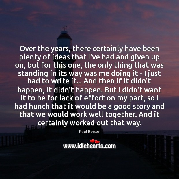 Over the years, there certainly have been plenty of ideas that I've Paul Reiser Picture Quote