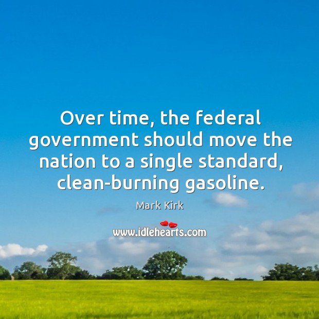 Over time, the federal government should move the nation to a single standard, clean-burning gasoline. Image