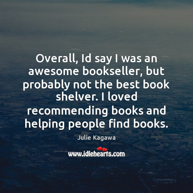 Image, Overall, Id say I was an awesome bookseller, but probably not the
