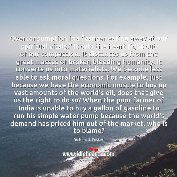 """Overconsumption is a """"cancer eating away at our spiritual vitals."""" It cuts Image"""
