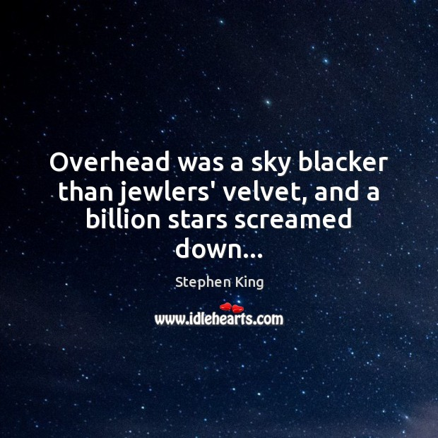 Overhead was a sky blacker than jewlers' velvet, and a billion stars screamed down… Image