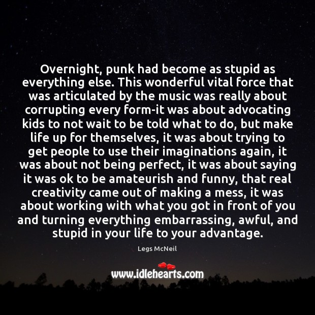 Overnight, punk had become as stupid as everything else. This wonderful vital Image
