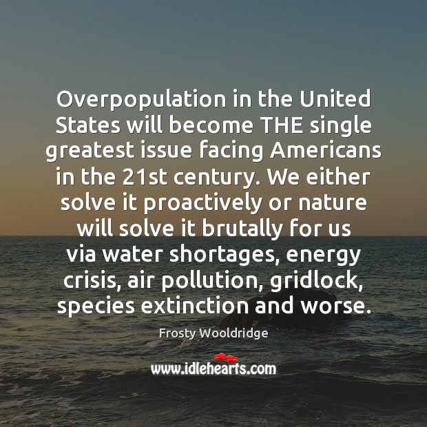 Overpopulation in the United States will become THE single greatest issue facing Image