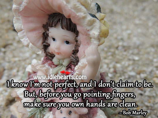 Make Sure You Own Hands Are Clean.
