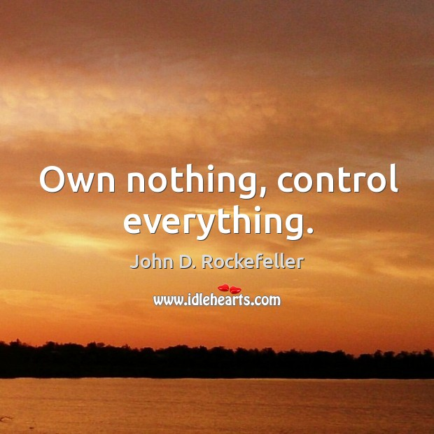 Image, Own nothing, control everything.