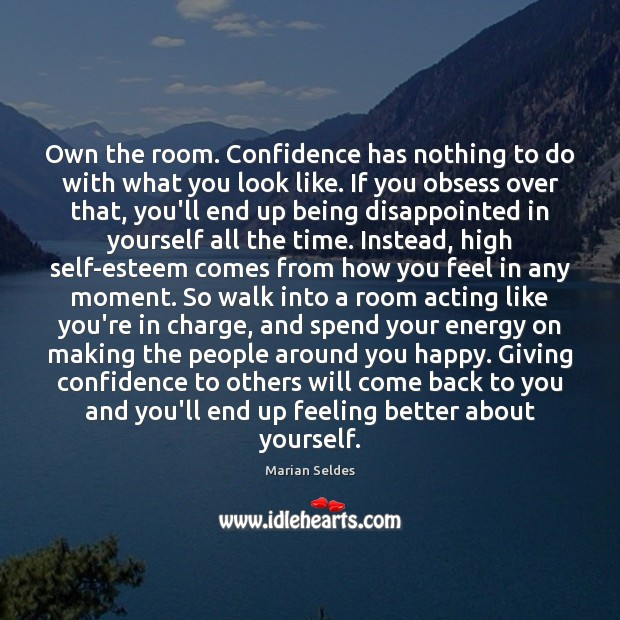 Image, Own the room. Confidence has nothing to do with what you look