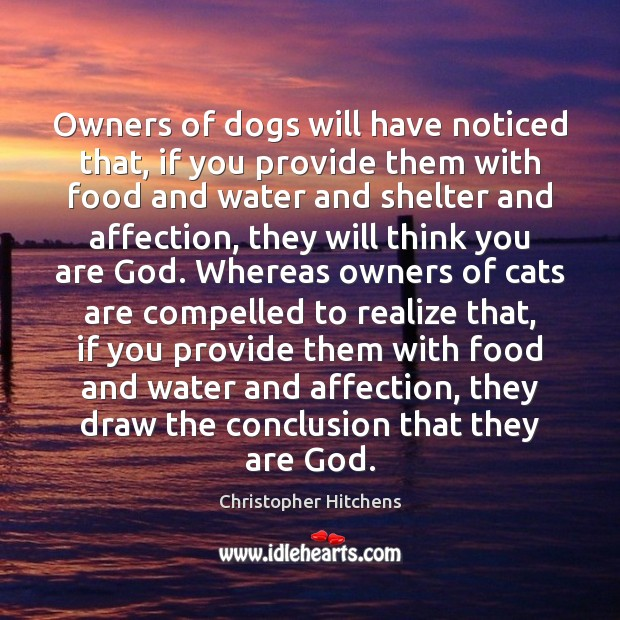 Owners of dogs will have noticed that, if you provide them with Image