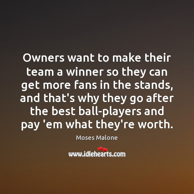 Owners want to make their team a winner so they can get Image