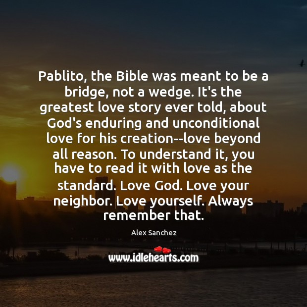 Image, Pablito, the Bible was meant to be a bridge, not a wedge.