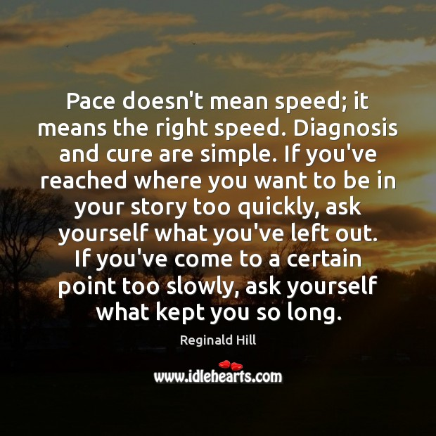 Pace doesn't mean speed; it means the right speed. Diagnosis and cure Image