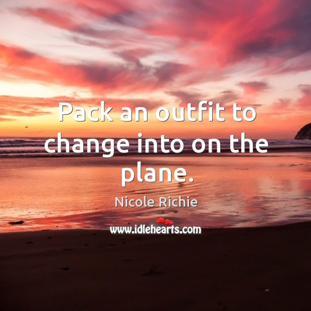 Pack an outfit to change into on the plane. Image