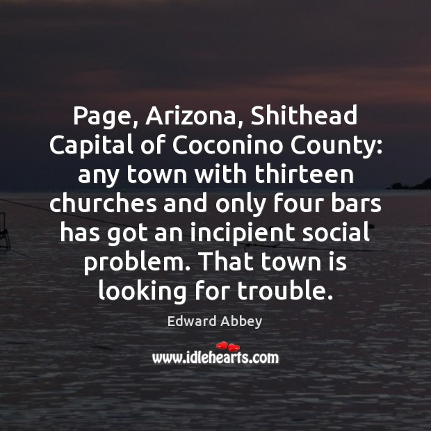 Page, Arizona, Shithead Capital of Coconino County: any town with thirteen churches Image