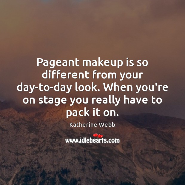 Pageant makeup is so different from your day-to-day look. When you're on Image