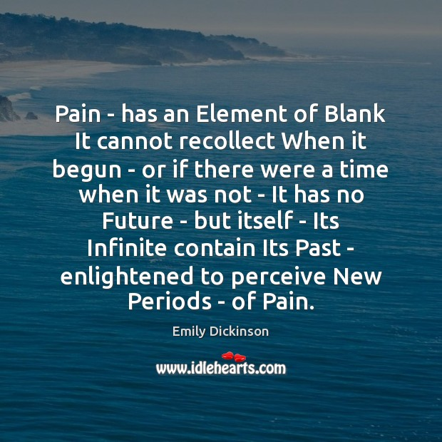 Pain – has an Element of Blank It cannot recollect When it Image