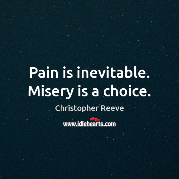 Image, Pain is inevitable. Misery is a choice.