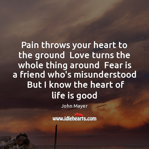 Pain throws your heart to the ground  Love turns the whole thing Image