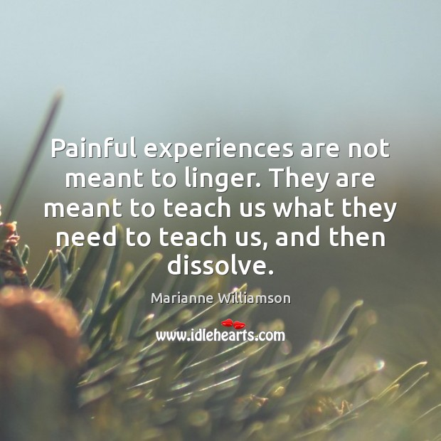 Image, Painful experiences are not meant to linger. They are meant to teach