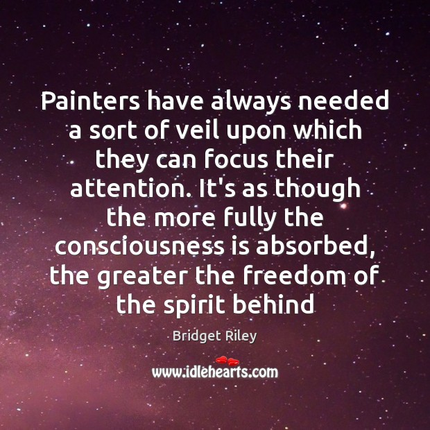 Image, Painters have always needed a sort of veil upon which they can