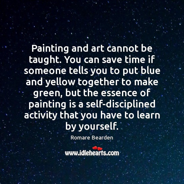 Painting and art cannot be taught. You can save time if someone Image
