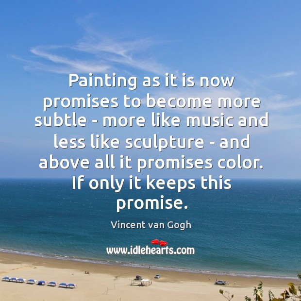 Image, Painting as it is now promises to become more subtle – more