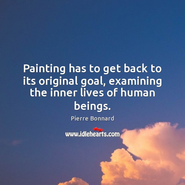 Image, Painting has to get back to its original goal, examining the inner lives of human beings.