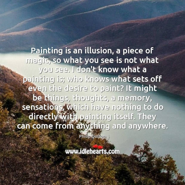 Painting is an illusion, a piece of magic, so what you see Image