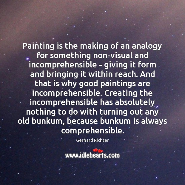 Painting is the making of an analogy for something non-visual and incomprehensible Image