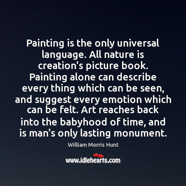 Image, Painting is the only universal language. All nature is creation's picture book.