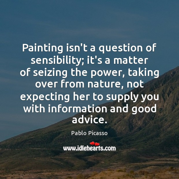 Image, Painting isn't a question of sensibility; it's a matter of seizing the
