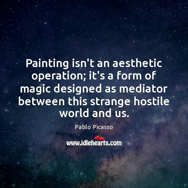 Image, Painting isn't an aesthetic operation; it's a form of magic designed as