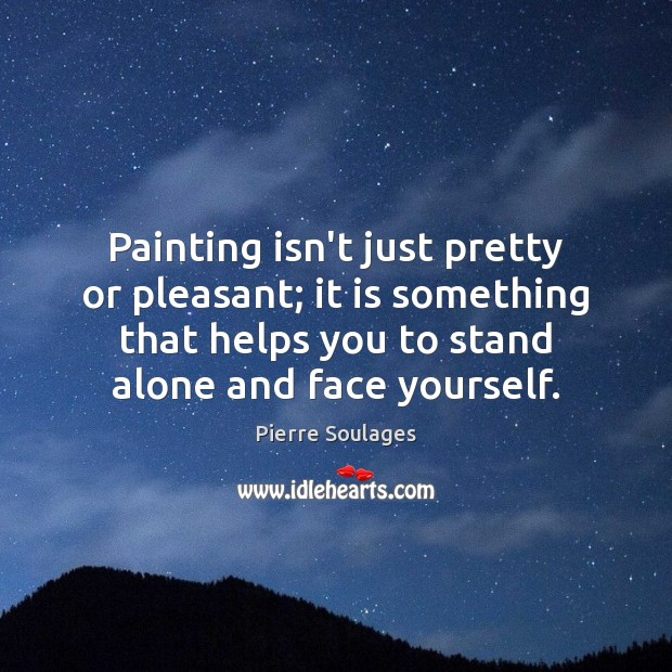 Painting isn't just pretty or pleasant; it is something that helps you Image