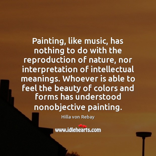 Painting, like music, has nothing to do with the reproduction of nature, Image